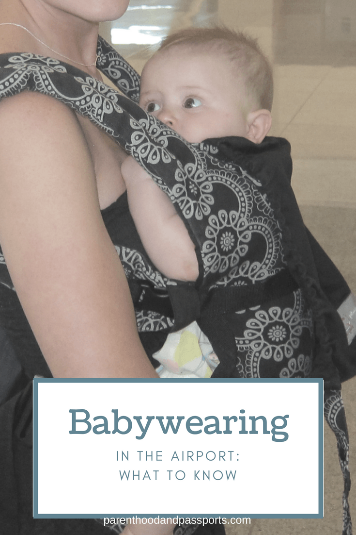 Babywearing at the airport - Parenthood and Passports