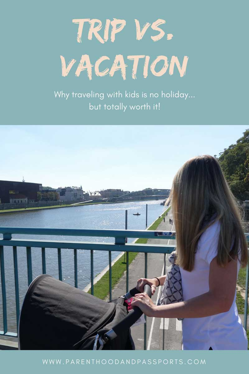trip vs vacation traveling with kids