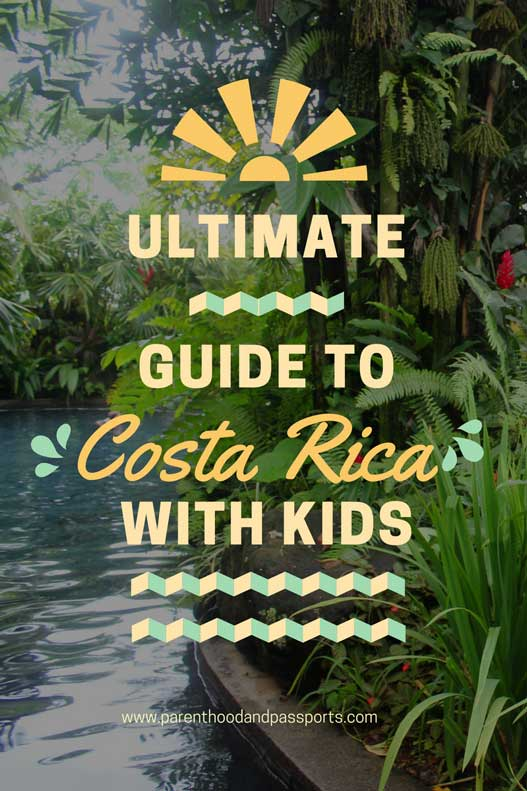 Parenthood and Passports - Costa Rica with kids