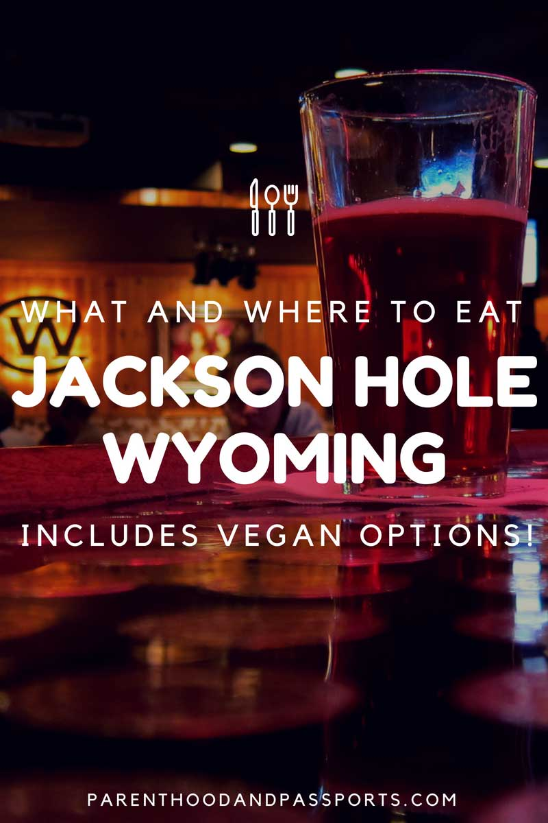 Where to eat in Jackson Hole Wyoming includes vegan options