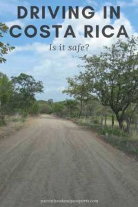 Parenthood and Passports - Is it safe to drive in Costa Rica