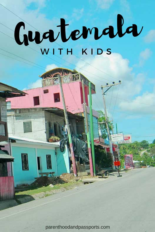 Guatemala with kids