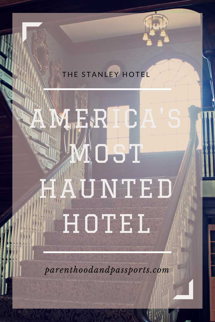 America's most haunted hotel - The Stanley Hotel - Estes Park, Colorado
