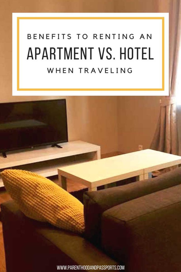 apartment vs hotel - benefits to renting an apartment when traveling