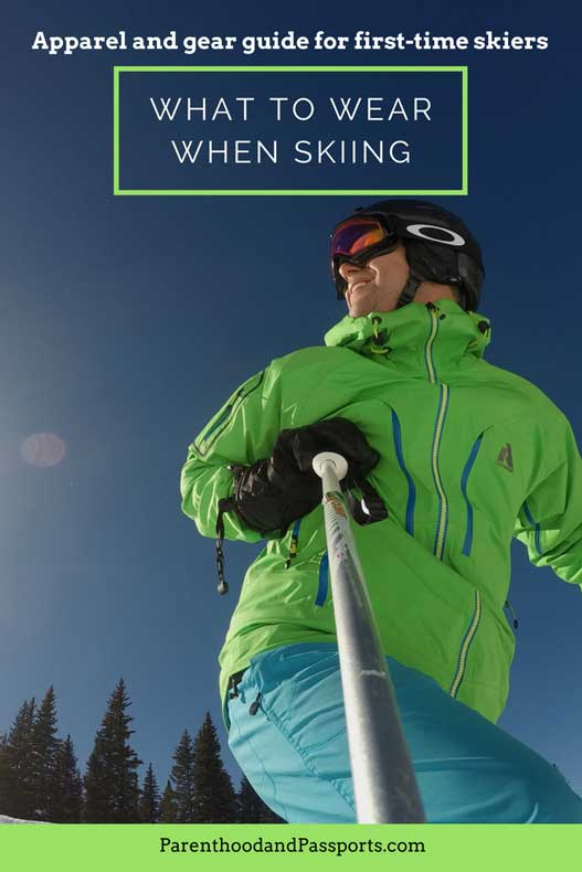 Parenthood and Passports -What to wear skiing - Ski apparel and gear guide