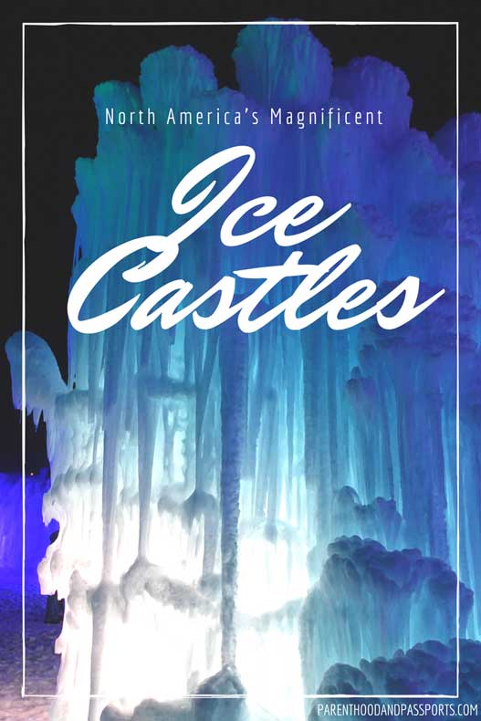 Parenthood and Passports - Ice Castles North America