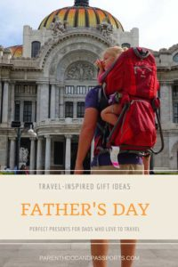 Travel-inspired Father's Day gifts