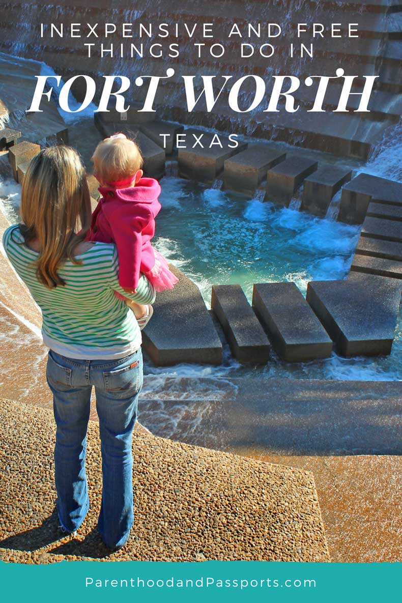 Inexpensive and free things to do in Fort Worth Texas