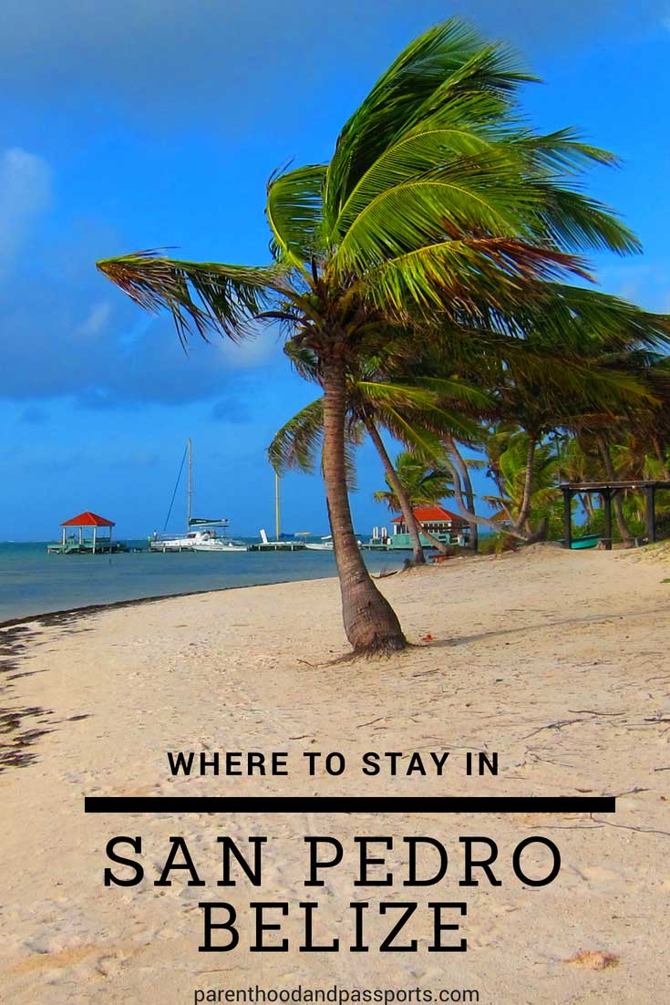 Where to stay in Ambergris Caye and San Pedro Belize