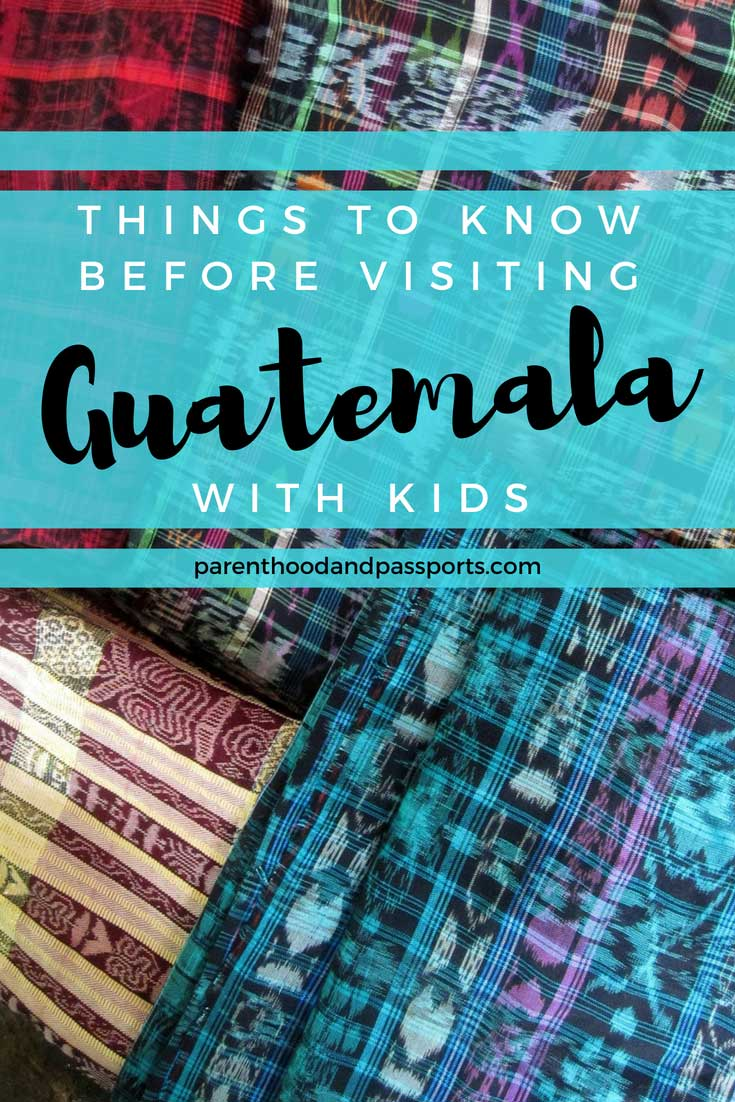 Things to know before visiting Guatemala with kids
