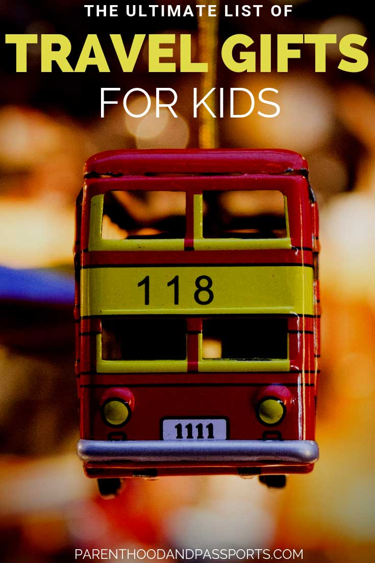 Ultimate list of travel gifts for kids