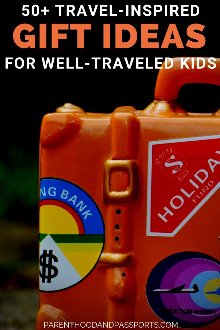 travel inspired gift ideas for well-traveled kids