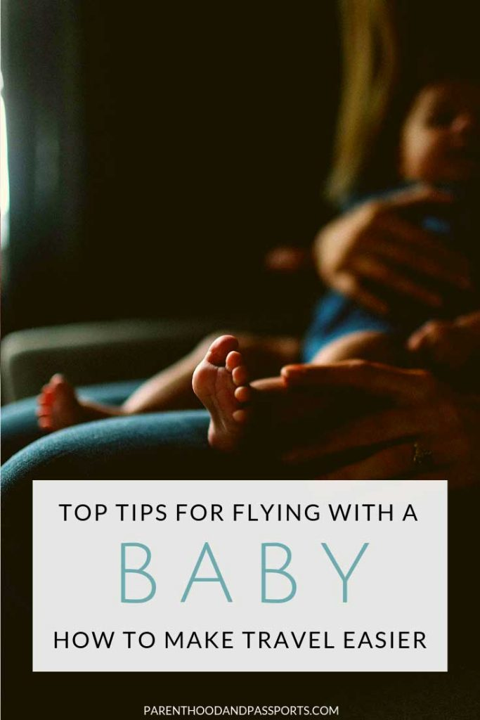 Flying with a baby can be stressful. But these travel tips for first-time parents will help make  flying with a newborn or infant a breeze - from takeoff to landing. #traveltips #flyingtips