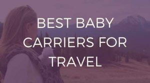 best-baby-carriers-for-travel