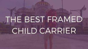 the-best-framed-child-carrier