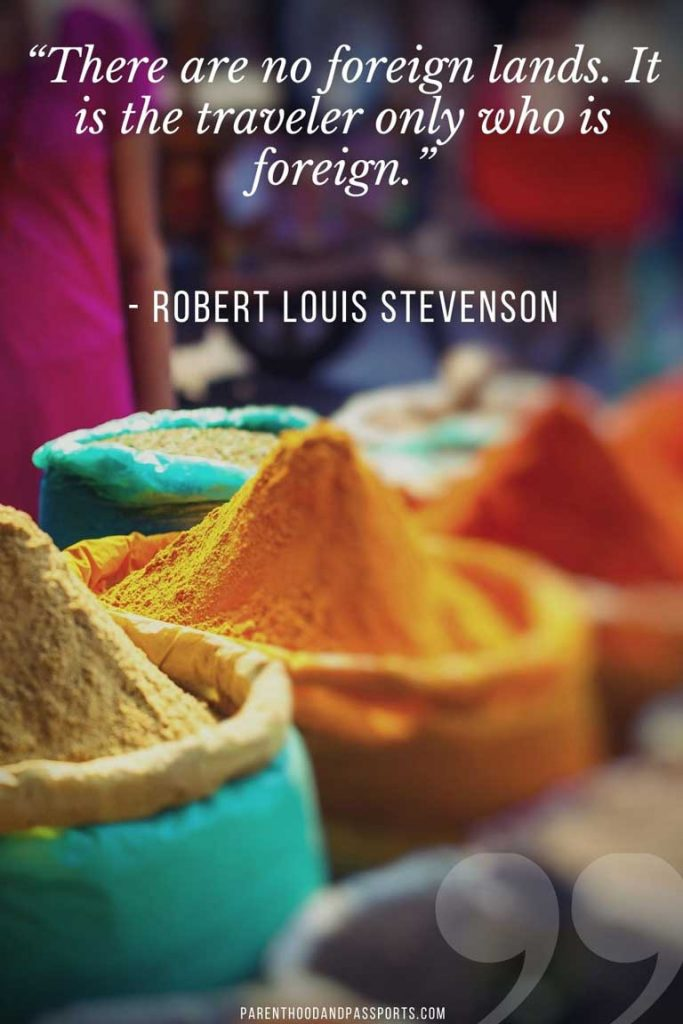 """quotes about international travel - """"There are no foreign lands. It is the traveler only who is foreign."""" - Robert Louis Stevenson"""