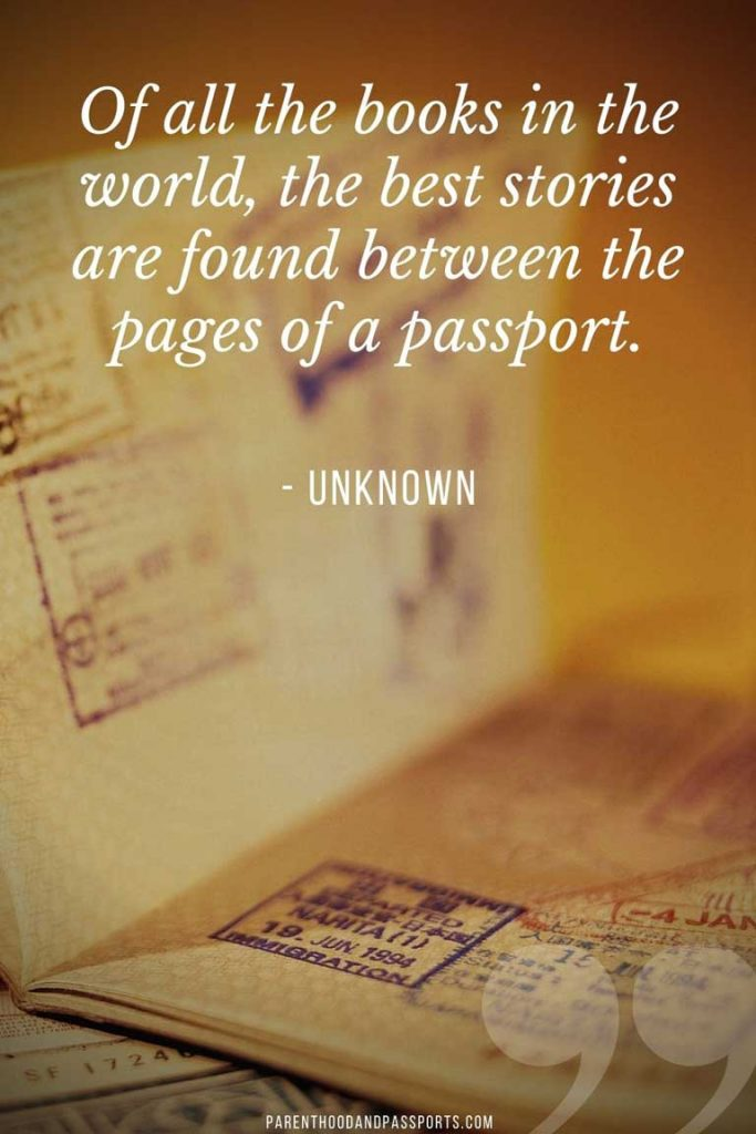 """Quotes about international travel - """"Of all the books in the world, the best stories are found between the pages of a passport."""" - Unknown"""